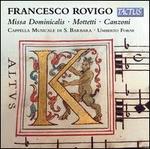 Francesco Rovigo: Missa Dominicalis; Mottetti; Canzoni