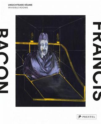 Francis Bacon: Invisible Rooms -