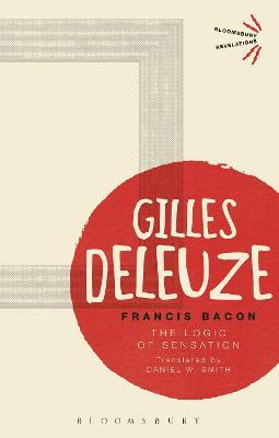 Francis Bacon: The Logic of Sensation - Deleuze, Gilles