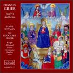 Francis Grier: Twelve Anthems