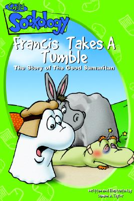 Francis Takes a Tumble: The Story of the Good Samaritan -
