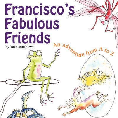 Francisco's Fabulous Friends - Westphal, Sylvia Pag (Editor)