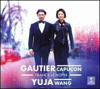 Franck, Chopin - Gautier Capuçon (cello); Yuja Wang (piano)