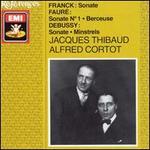 Franck: Sonate; Fauré: Sonate No. 1; Berceuse; Debussy: Sonate; Minstrels