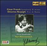 Franck: Symphony in D minor; Respighi: Pini di Roma