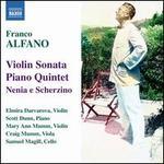 Franco Alfano: Violin Sonata; Piano Quintet; Nenia e Scherzino