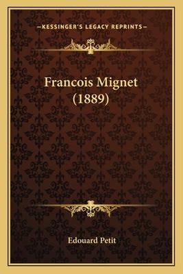 Francois Mignet (1889) - Petit, Edouard