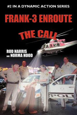 Frank-3 Enroute: The Call - Harris, Rod, and Hood, Norma