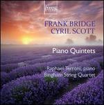Frank Bridge, Cyril Scott: Piano Quintets