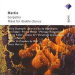 Frank Martin: Golgotha; Mass for double chorus