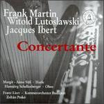 Frank Martin, Witold Lutoslawski, Jacques Ibert: Concertante