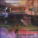 Frank Proto: Chamber Works 4