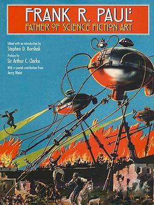 Frank R. Paul: Father of Science Fiction Art - Korshak, Stephen D (Editor)