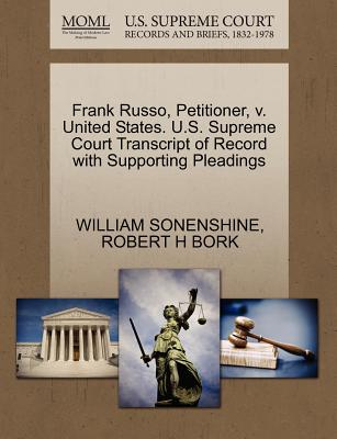 Frank Russo, Petitioner, V. United States. U.S. Supreme Court Transcript of Record with Supporting Pleadings - Sonenshine, William, and Bork, Robert H