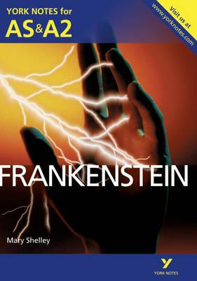 Frankenstein: York Notes for AS & A2 - Byron, Glennis