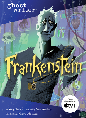 Frankenstein - Shelley, Mary, and Meriano, Anna
