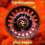 Frankincense: The Muffin Men Play Frank Zappa