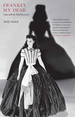 Frankly, My Dear: Gone with the Wind Revisited - Miller, Mark Crispin (Editor), and Haskell, Molly