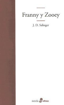 Franny y Zooey - Salinger, J D