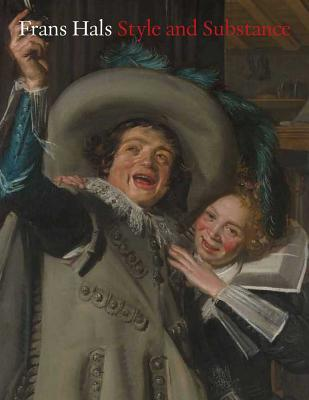 Frans Hals: Style and Substance - Liedtke, Walter, Mr.