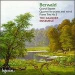 Franz Berwald: Grand Septet; Quartet for piano and wind; Piano Trio No. 2