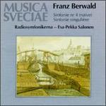 Franz Berwald: Sinfonie No. 4 (Naïve); Sinfonie singulière