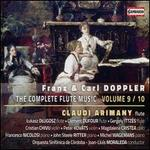 Franz & Carl Doppler: The Complete Flute Music, Vol. 9/10