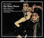 Franz Lehár: Die Blaue Mazur