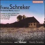 Franz Schreker: Orchestral Works, Vol. 2
