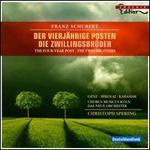 Franz Schubert: Der vierj�hrige Posten; Die Zwillingsbr�der
