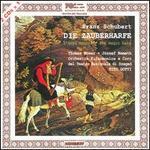 Franz Schubert: Die Zauberharfe