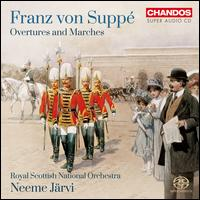 Franz von Suppé: Overtures; Marches - Royal Scottish National Orchestra; Neeme Järvi (conductor)