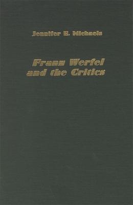 Franz Werfel and the Critics - Michaels, Jennifer Tonks