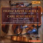 Franz Xaver Gebel: Double String Quintet Op. 28; Carl Schuberth: String Octet Op. 23