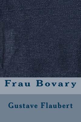 Frau Bovary - Flaubert, Gustave