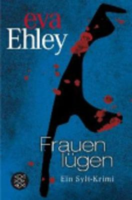 Frauen Lugen - Ehley, Eva