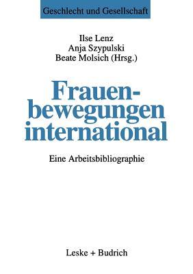 Frauenbewegungen International: Eine Arbeitsbibliographie - Lenz, Ilse (Editor), and Szypulski, Anja (Editor), and Molsich, Beate (Editor)