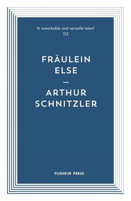 Fraulein Else - Schnitzler, Arthur, and Lyon, F. H. (Translated by)
