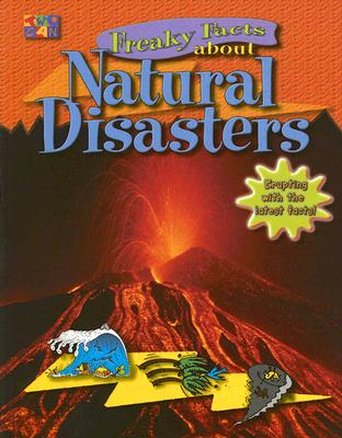 Freaky Facts about Natural Disasters - Fecher, Sarah, and Oliver, Clare, and Anderson, Jill (Editor)