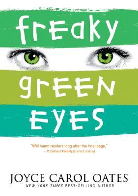 Freaky Green Eyes - Oates, Joyce Carol