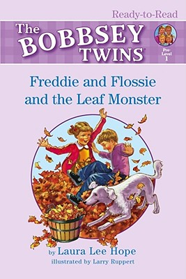 Freddie and Flossie and the Leaf Monster: Ready-To-Read Pre-Level 1 - Hope, Laura Lee
