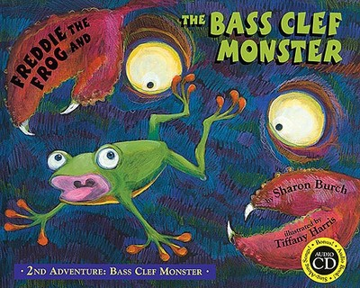 Freddie the Frog and the Bass Clef Monster - Burch, Sharon