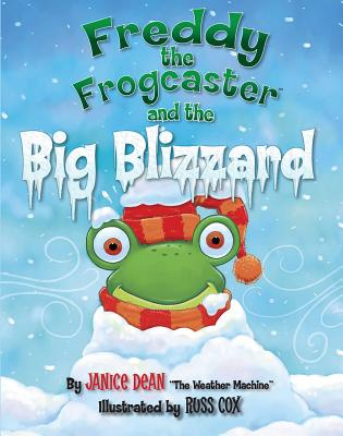 Freddy the Frogcaster and the Big Blizzard - Dean, Janice