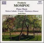 Frederic Mompou: Piano Music, Vol. 4