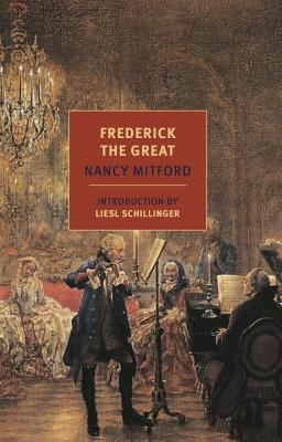 Frederick the Great - Mitford, Nancy