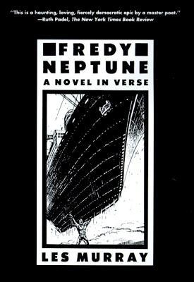 Fredy Neptune: A Novel in Verse - Murray, Les a