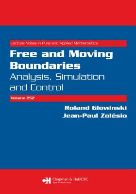 Free and Moving Boundaries: Analysis, Simulation and Control - Glowinski, Roland, Professor (Editor)