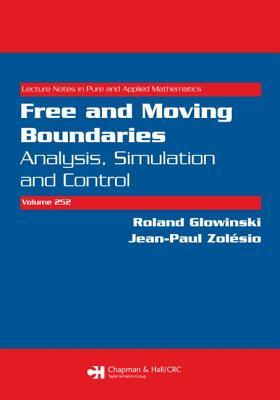 Free and Moving Boundaries: Analysis, Simulation and Control - Glowinski, Roland, Professor (Editor), and Zolesio, Jean-Paul (Editor)