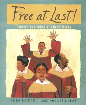 Free at Last!: Stories and Songs of Emancipation - Rappaport, Doreen