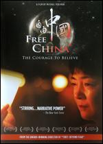 Free China: The Courage to Believe - Michael Perlman